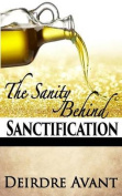 The Sanity Behind Sanctification