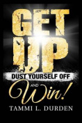 Get Up Dust Yourself Off and Win
