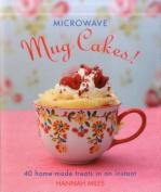 Microwave Mug Cakes!