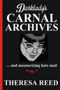 Darklady's Carnal Archives and Mesmerizing Hate Mail