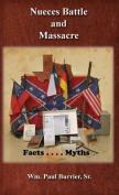 Nueces Battle Massacre Myths and Facts