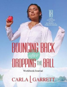 Bouncing Back After Dropping the Ball Workbook