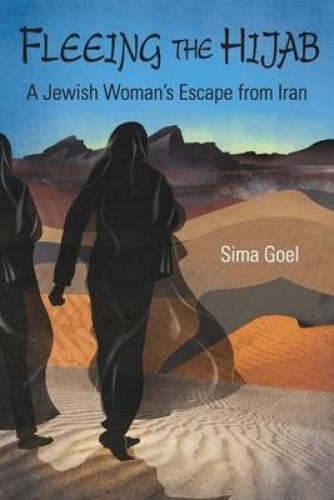 Fleeing the Hijab: A Jewish Woman's Escape from Iran by Sima Goel.