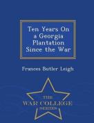Ten Years on a Georgia Plantation Since the War - War College Series