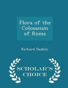 Flora of the Colosseum of Rome - Scholar's Choice Edition