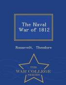 The Naval War of 1812 - War College Series