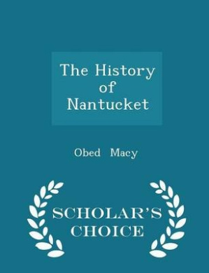 The History of Nantucket - Scholar's Choice Edition Download Epub