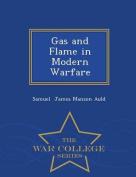 Gas and Flame in Modern Warfare - War College Series