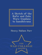A Sketch of the Kafir and Zulu Wars