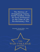 The History of Orangeburg County, South Carolina