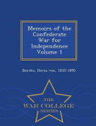 Memoirs of the Confederate War for Independence Volume 1 - War College Series