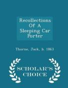 Recollections of a Sleeping Car Porter - Scholar's Choice Edition