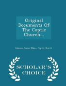 Original Documents of the Coptic Church... - Scholar's Choice Edition