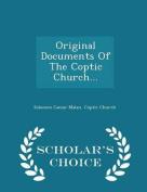 Original Documents of the Coptic Church... - Scholar's Choice Edition