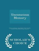 Unconscious Memory - Scholar's Choice Edition