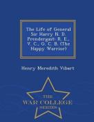 The Life of General Sir Harry N. D. Prendergast