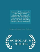 Survey of the Debateable and Border Lands Adjoining the Realm of Scotland and Belonging to the Crown of England, Taken A.D. 1604. Edited by Randell Palmer Sanderson. - Scholar's Choice Edition