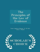 The Principles of the Law of Evidence - Scholar's Choice Edition
