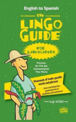 The Lingo Guide for Landscapers; La Lingo Guide Para Jardineros [MUL]