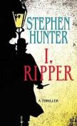 I, Ripper [Large Print]