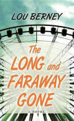 The Long and Faraway Gone [Large Print]