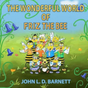 The Wonderful World of Friz the Bee