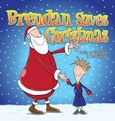 Brendan Saves Christmas (Hard Cover)
