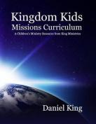 Kingdom Kids Mission's Curriculum