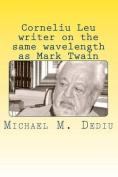 Corneliu Leu - Writer on the Same Wavelength as Mark Twain