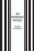 An Episodic / Condensed Novel