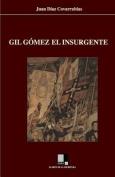Gil Gomez El Insurgente [Spanish]