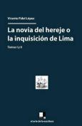 La Novia del Hereje O La Inquisicion de Lima [Spanish]