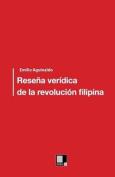 Resena Veridica de La Revolucion Filipina [Spanish]