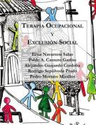 Terapia Ocupacional y Exclusion Social [Spanish]
