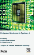 Analysis of Failures of Embedded Mechatronic Systems, Volume 1