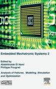Analysis of Failures of Embedded Mechatronic Systems, Volume 2