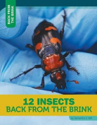 12 Insects Back from the Brink