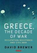 Greece, the Decade at War