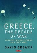 Greece, the Decade at War