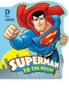 Superman to the Rescue (Dc Super Heroes