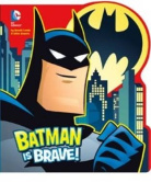 Batman is Brave (Dc Super Heroes