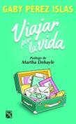 Viajar Por La Vida [Spanish]