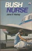 Bush Nurse by Jane F. Harley