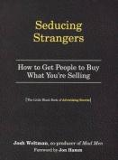 Seducing Strangers