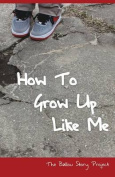 How to Grow Up Like Me