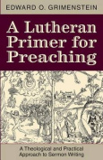 A Lutheran Primer for Preaching