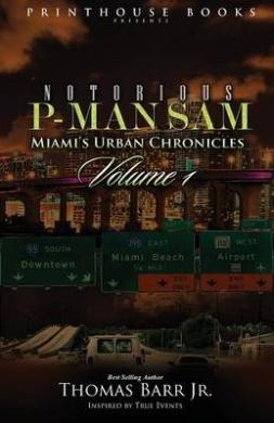 Notorious P-Man Sam: Miami's Urban Chronicles Vol.1
