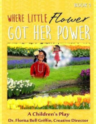 Where Little Flower Got Her Power