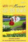 Where Little Flower Got Her Power