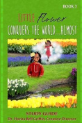 Little Flower Conquers the World...Almost